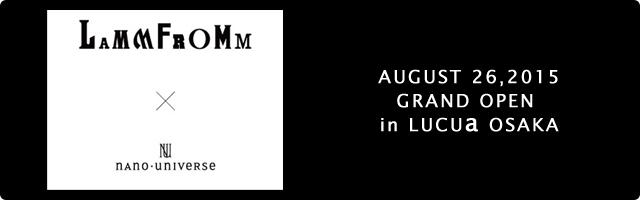 【BIG NEWS!】「LAMMFROMM x nano・universe ストア」オープンのお知らせ